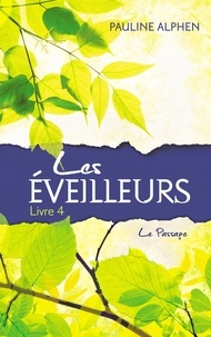 Pauline Alphen - Les éveilleurs Tome 4 : Le passage.