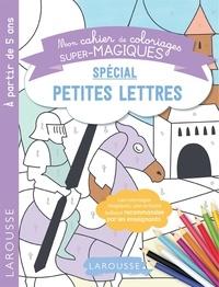 Pauline Amelin - Mon cahier de coloriages super-magiques spécial petites lettres.