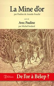 Pauline Aranda-Fouché et Michel Soulard - La Mine d'or.