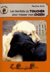 Pauline Arnt - Les bienfaits du toucher pour masser mon chien.