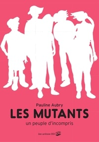 Pauline Aubry - Les Mutants.
