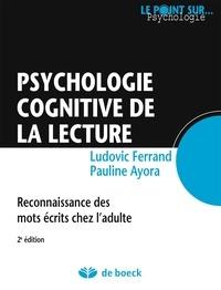 Pauline Ayora et Ludovic Ferrand - Psychologie cognitive de la lecture - Reconnaissance des mots écrits chez l'adulte.