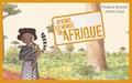 Pauline Basset - Vivons le monde en Afrique.
