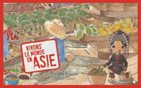 Pauline Basset et Johan Dayt - Vivons le monde en Asie.