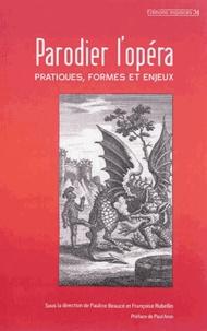 Pauline Beaucé - Parodier l'opéra - Pratiques, formes et enjeux.