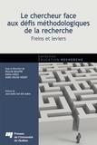 Pauline Beaupré et Rakia Laroui - Le chercheur face aux défis méthodologiques de la recherche - Freins et leviers.