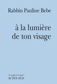Pauline Bebe - A la lumière de ton visage.
