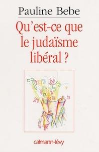 Pauline Bebe - Qu'est-ce que le judaïsme libéral ?.