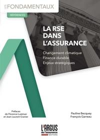 Pauline Becquey et François Garreau - La RSE dans l'assurance - Changement climatique - Finance durable - Enjeux stratégiques.