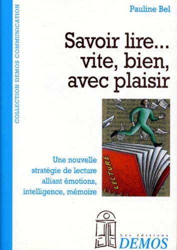 Pauline Bel - Savoir lire vite, bien, avec plaisir.