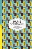 Pauline Bian-Gazeau et Apolline Guichet - Paris solidaire - 120 lieux pour changer la vie.
