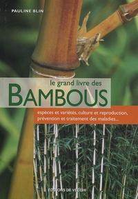 Pauline Blin - Le grand livre des bambous.
