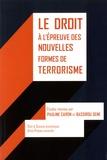 Pauline Caron et Bassirou Sene - Le droit à l'épreuve des nouvelles formes de terrorisme.