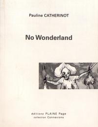 Pauline Catherinot - No Wonderland.