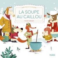 Pauline Caudrillier - La soupe au caillou.