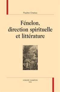 Pauline Chaduc - Fénelon, direction spirituelle et littérature.