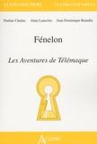 Pauline Chaduc et Alain Lanavère - Fénelon, Les aventures de Télémaque.