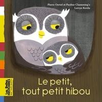 Pauline Chamming's et  Pierre Oertel - Le petit, tout petit hibou.