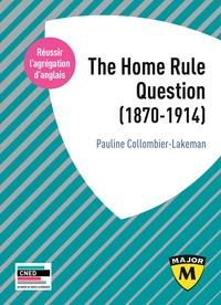 Agrégation anglais : The Home Rule Question (1870-1914).pdf