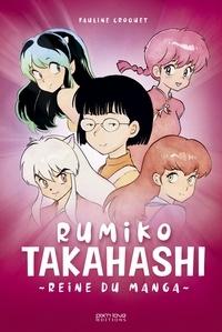 Pauline Croquet - Rumiko Takahashi - Reine du manga.