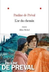 Pauline de Préval - L'or du chemin.