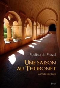 Pauline de Préval - Une saison au Thoronet - Carnets spirituels.