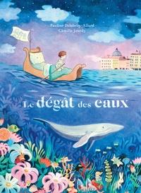 Pauline Delabroy-Allard et Camille Jourdy - Le dégât des eaux.