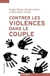 Pauline Delage et Marylène Lieber - Contrer les violences dans le couple - Emergence et reconfigurations d'un problème public.