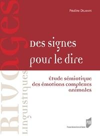Pauline Delahaye - Des signes pour le dire - Etude sémiotique des émotions complexes animales.