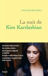 Pauline Delassus - La nuit de Kim Kardashian.