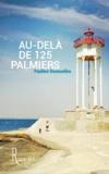 Pauline Desnuelles - Au-delà de 125 palmiers.