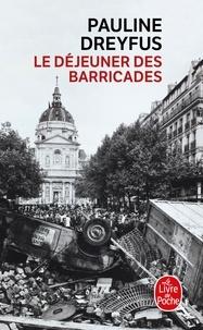 Pauline Dreyfus - Le déjeuner des barricades.