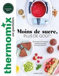 Pauline Dubois-Platet - Thermomix au quotidien - Moins de sucre, plus de goût ! 50 recettes et de nombreux conseils pour prendre de bonnes habitudes !.