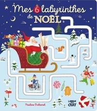 Pauline Duhamel - Mes 6 labyrinthes de Noël.