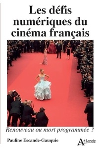 Pauline Escande-Gauquié - Les défis numériques du cinéma français.