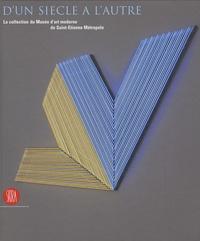 Accentsonline.fr D'un siècle à l'autre - La collection du Musée d'art moderne de Saint-Etienne Métropole Image