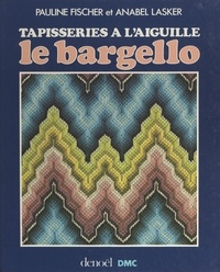 Pauline Fischer et Anabel Lasker - Le bargello - Tapisseries à l'aiguille.