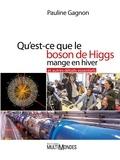 Pauline Gagnon - Qu'est-ce que le boson de Higgs mange en hiver et autres détails essentiels.