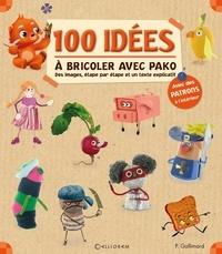 Pauline Gallimard - 100 idées à bricoler avec Pako.