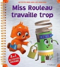 Pauline Gallimard - Miss Rouleau travaille trop - Des activités Pako avec des rouleaux.