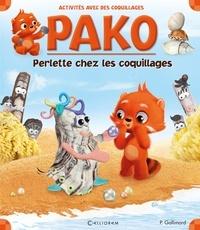 Pauline Gallimard - Perlette chez les coquillages - Des activités, une histoire avec des coquillages.