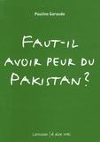 Pauline Garaude - Faut-il avoir peur du Pakistan ?.