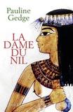 Pauline Gedge - La dame du Nil.