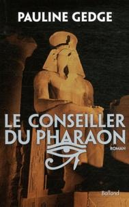 Pauline Gedge - Le Conseiller du pharaon.