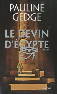 Pauline Gedge - Le Devin d'Egypte.