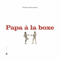 Pauline Gervasoni - Papa à la boxe.