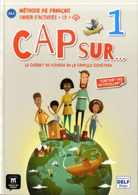Pauline Grazian et Gwendoline Le Ray - Méthode de français Cap sur...  1 - Le carnet de voyage de la famille Cousteau. 1 CD audio