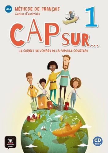Méthode de français Cap sur...  1. Le carnet de voyage de la famille Cousteau  avec 1 CD audio