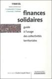 Pauline Grosso et Emmanuelle Antoniolli - Finances solidaires - Guide à l'usage des collectivités territoriales.