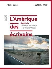 Pauline Guéna - L'Amérique des écrivains, road trip - Tome 2, La route vers le sud et le Grand Ouest.